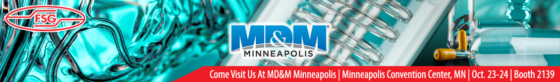 Come Visit Us At MD&M Minneapolis | Minneapolis Convention Center, MN | Oct. 23-24 | Booth 2139